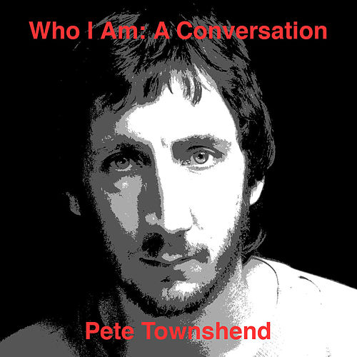 Who Am I: A Conversation de Pete Townshend