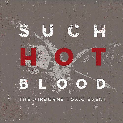 Such Hot Blood de The Airborne Toxic Event