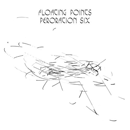 Peroration Six - Single by Floating Points