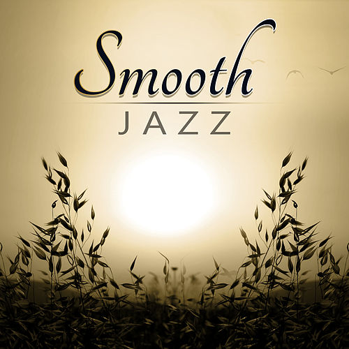 Smooth Jazz - Piano Bar, Chill Out Music, Gentle Piano Music for Family Time, Coffee Break, Luxury Lounge, Meet Friends, Time for Tea, Home Sweet Home by Piano Jazz Background Music Masters
