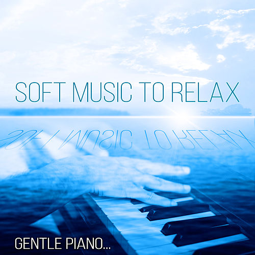 Soft Music to Relax - Gentle Piano Meditation, Lounge Music for Study, Spa, Massage, Soothing Sounds for Restful Sleep, Inner Peace by Peaceful Piano