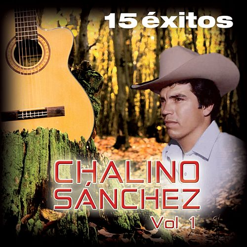 15 Éxitos, Vol. 1 by Chalino Sanchez