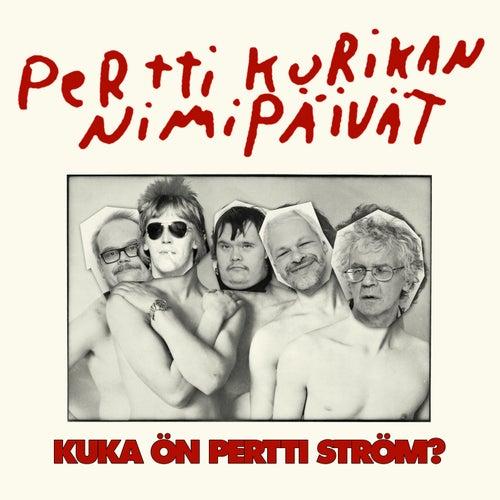Kuka ön Pertti Störm von Pertti Kurikan Nimipäivät