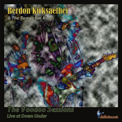 The Voodoo Sessions (Live at Down Under) by Berdon Kirksaether and the Twang Bar Kings