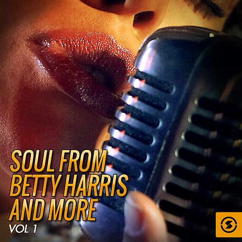 Soul from Betty Harris and More, Vol. 1 de Various Artists