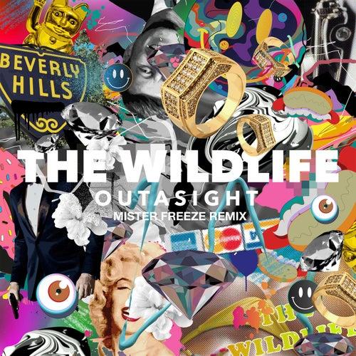 The Wild Life (Mister Freeze Remix) - Single de Outasight