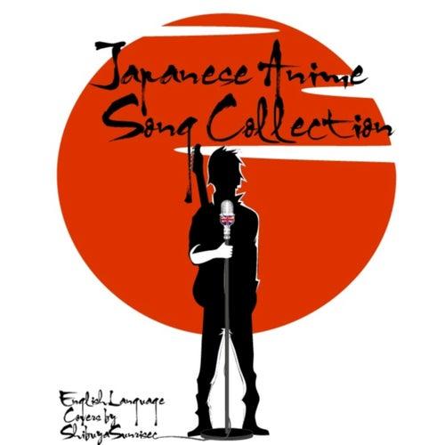 Japanese Anime Song Collection (English Language Covers by Shibuya Sunrise) de Shibuya Sunrise