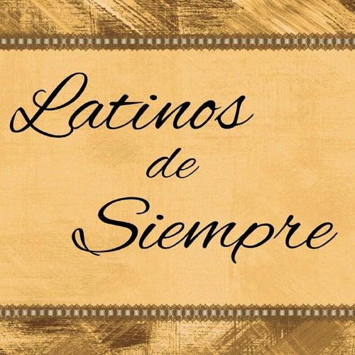 Latinos de Siempre by Various Artists