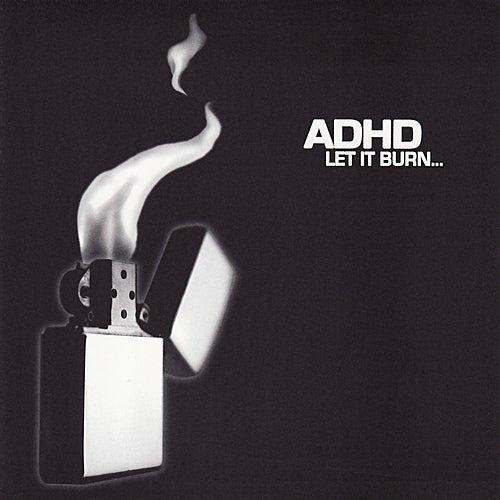 Let It Burn... von ADHD