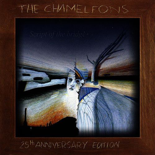 Script Of The Bridge - 25th Anniversary Edition von The Chameleons