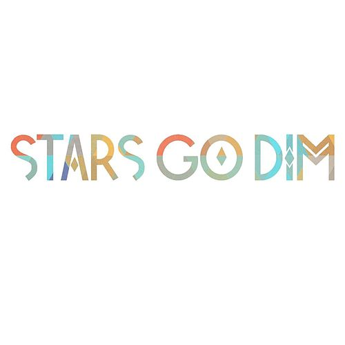 Stars Go Dim by Stars Go Dim
