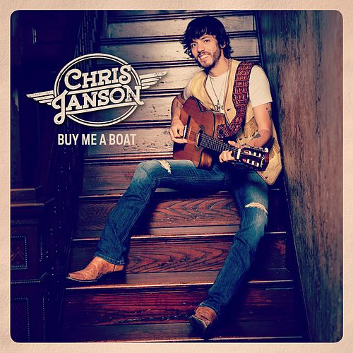 Buy Me A Boat by Chris Janson