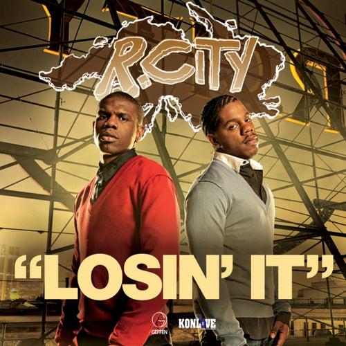 Losin' It by R. City