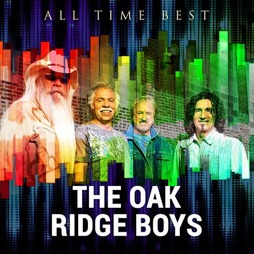 All Time Best: The Oak Ridge Boys de The Oak Ridge Boys
