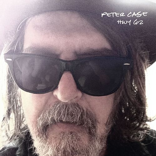 Hwy 62 by Peter Case