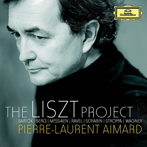The Liszt Project - Bartók; Berg; Messiaen; Ravel; Scriabin; Stroppa; Wagner de Pierre-Laurent Aimard