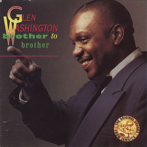 Brother To Brother by Glen Washington