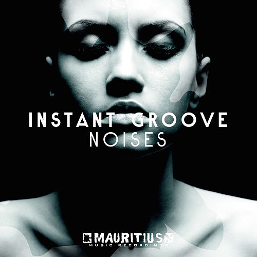 Noises by Instant Groove