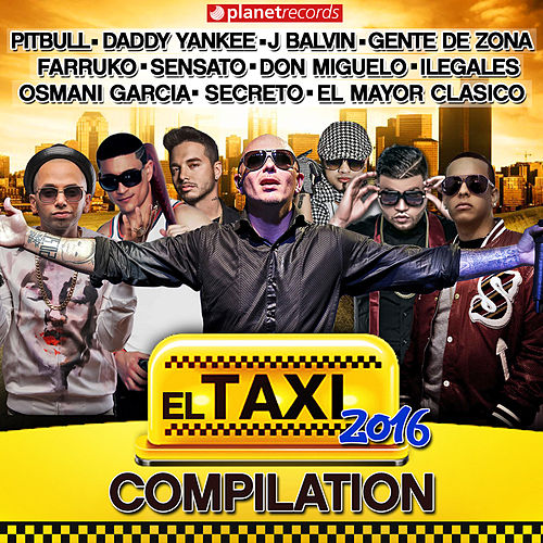 El Taxi 2016 - Compilation (Reggaeton Dembow Urbano Latin Hits) de Various Artists