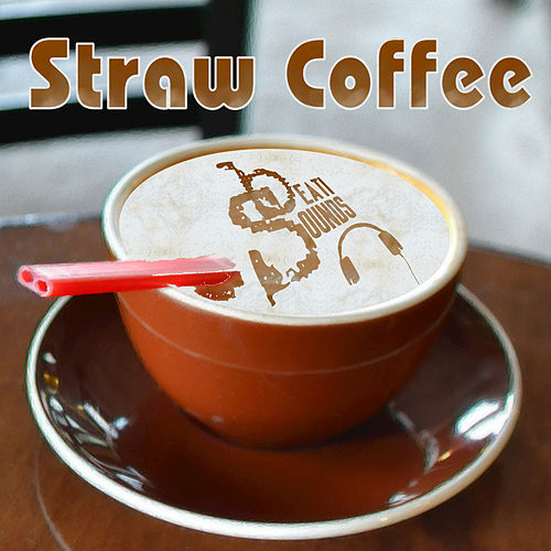 Straw Coffee - Single by Beati Sounds