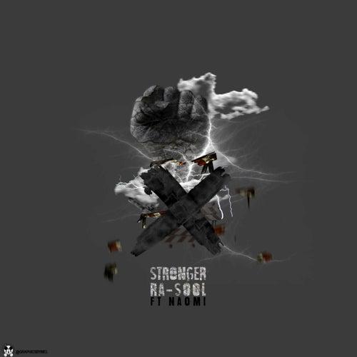 Stronger (feat. Naomi) - Single by Ra-Sool