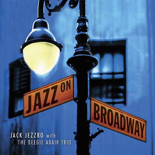 Jazz On Broadway de Jack Jezzro