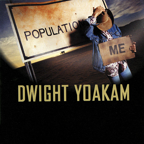 Population Me von Dwight Yoakam