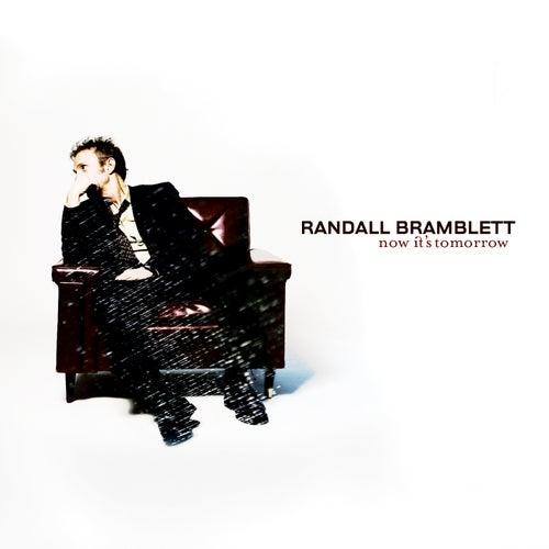Now It's Tomorrow by Randall Bramblett