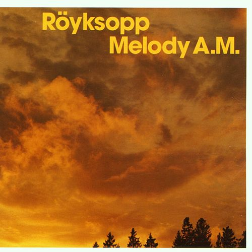 Melody A.M. by Röyksopp