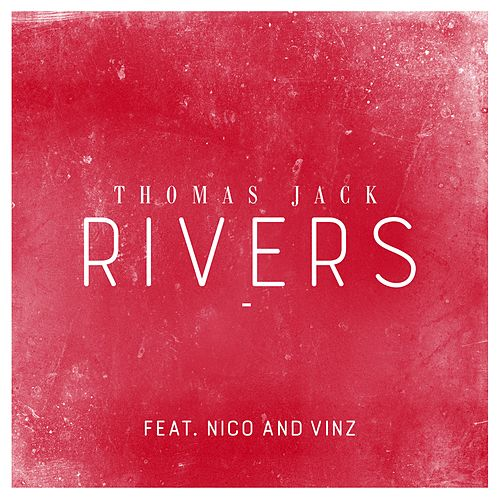 Rivers (feat. Nico & Vinz) de Thomas Jack