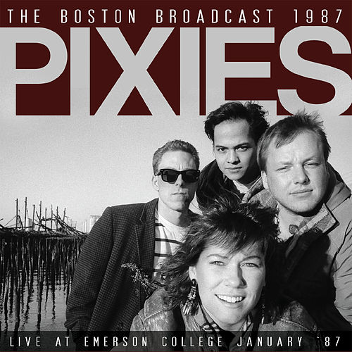 The Boston Broadcast 1987 (Live) by Pixies