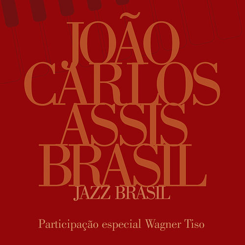 Jazz Brasil by João Carlos Assis Brasil