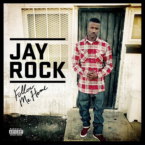 Follow Me Home de Jay Rock