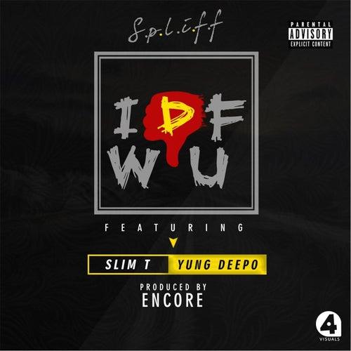 Idfwu (feat. Slim T & Yung Deepo) von Spliff
