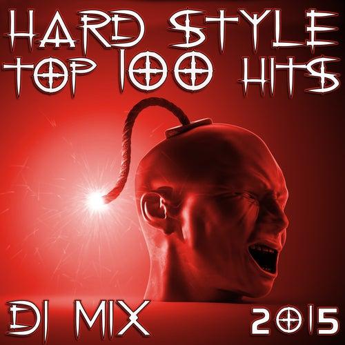 Hard Style Top 100 Hits DJ Mix 2015 de Various Artists