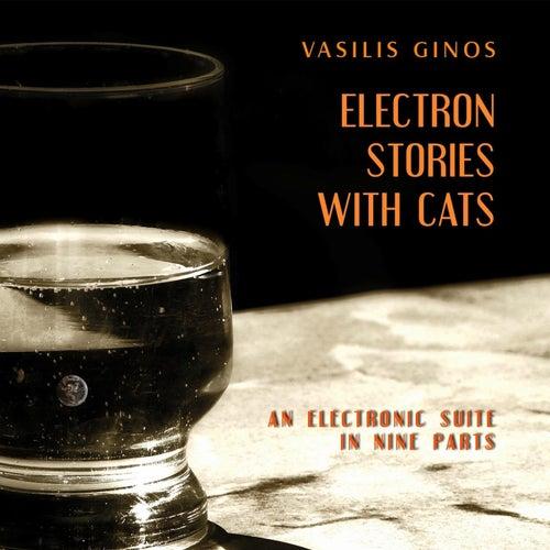 "Vasilis Ginos: ""Electron Stories With Cats"""