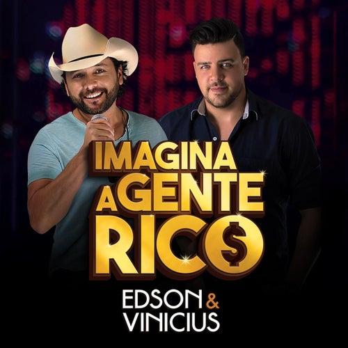 Imagina a Gente Rico de Edson e Vinicius