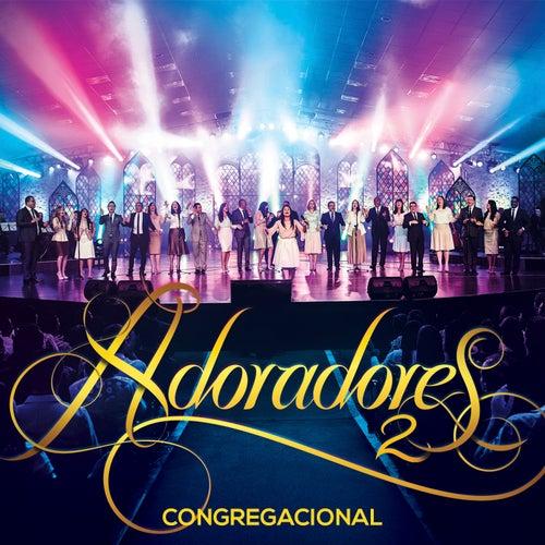 Adoradores 2 - Congregacional by Adoradores Novo Tempo