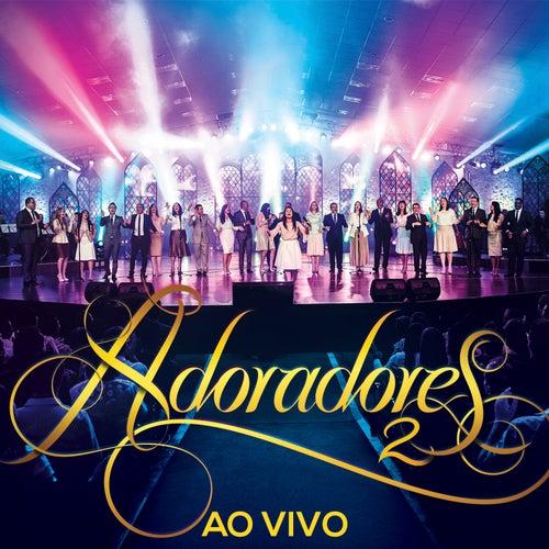 Adoradores 2 (Ao Vivo) by Adoradores Novo Tempo