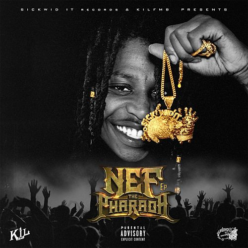 Nef The Pharaoh de Nef the Pharaoh