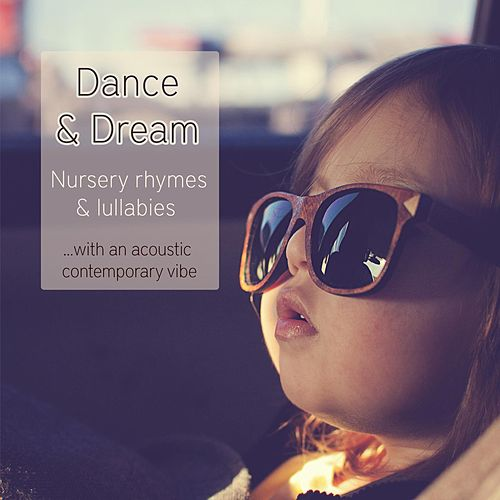 Dance and Dream: Nursery Rhymes & Lullabies by Lullaby Babies