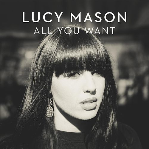 All You Want di Lucy Mason