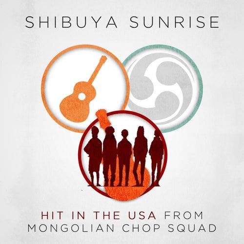 Hit in the USA (From 'Mongolian Chop Squad') [English Language Cover] de Shibuya Sunrise
