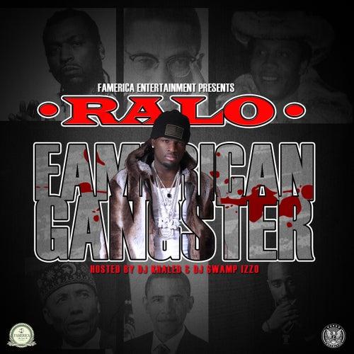 Famerican Gangster von Ralo