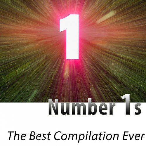 Number 1s - The Best Compilation Ever (100 Hits Remastered) di Various Artists