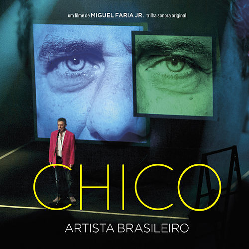 Chico - Artista Brasileiro (Trilha Sonora do Filme) by Various Artists