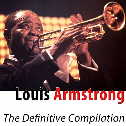 The Definitive Compilation (Remastered) de Louis Armstrong