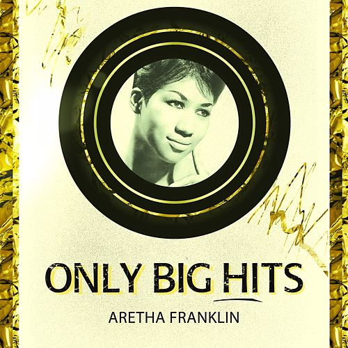 Only Big Hits by Aretha Franklin