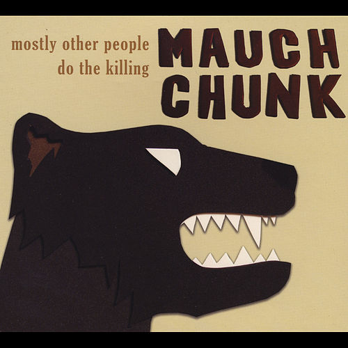 Mauch Chunk by Mostly Other People Do the Killing