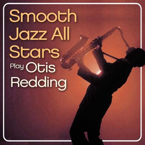 Smooth Jazz All Stars Play Otis Redding von Smooth Jazz Allstars